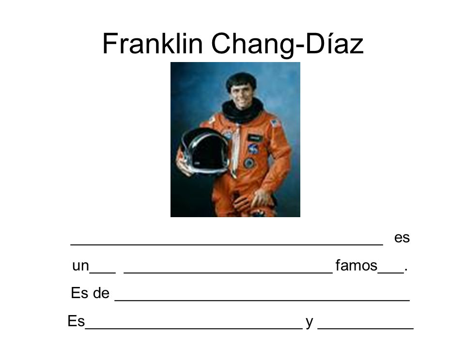 Franklin Chang-Díaz ____________________________________ es
