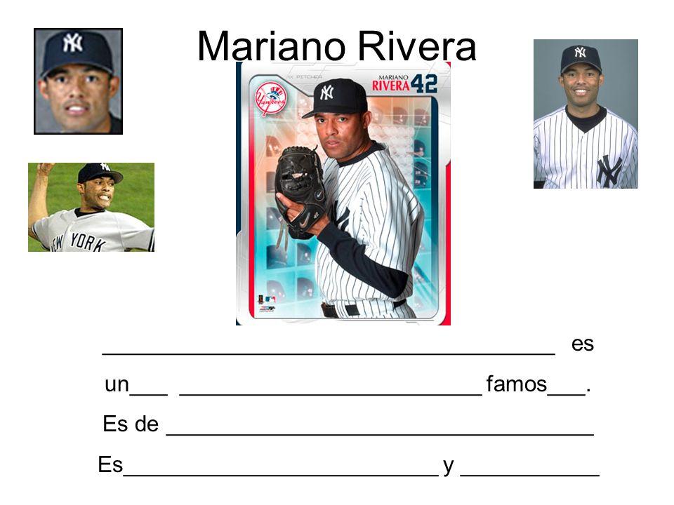 Mariano Rivera ____________________________________ es