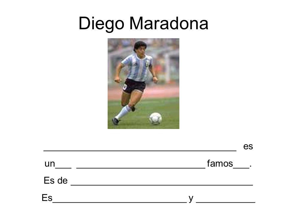 Diego Maradona ____________________________________ es