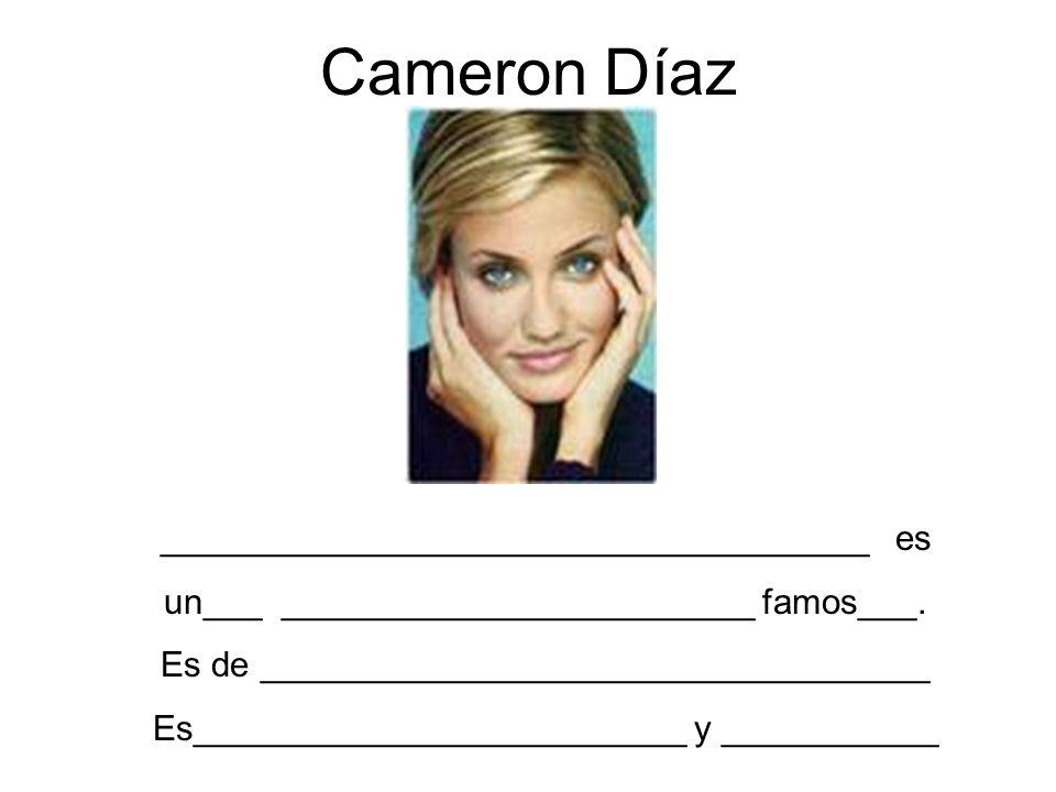 Cameron Díaz ____________________________________ es