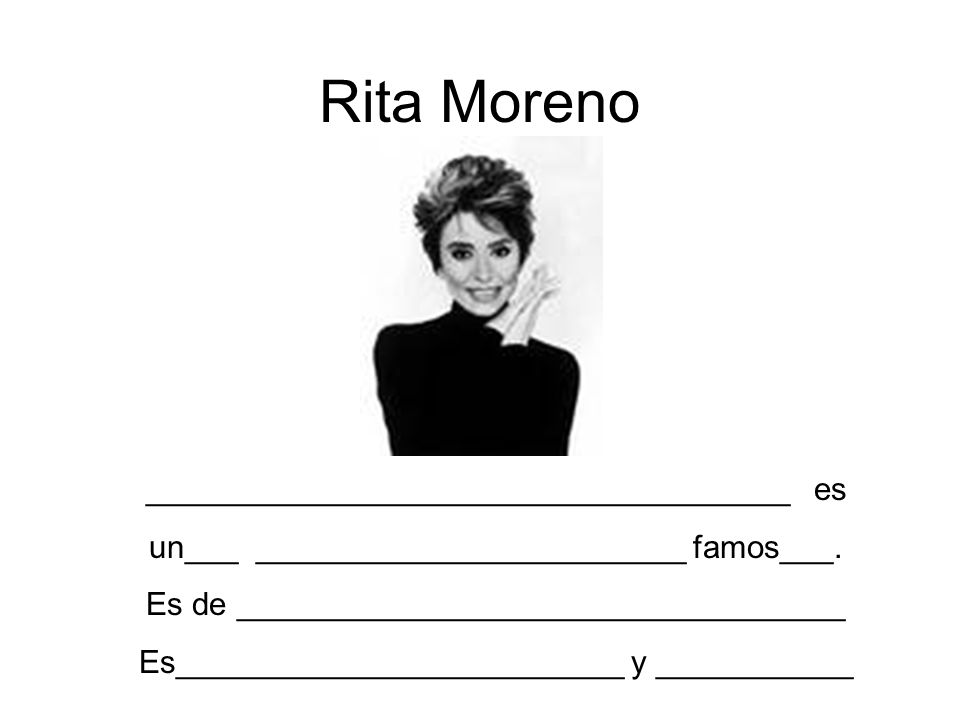 Rita Moreno ____________________________________ es