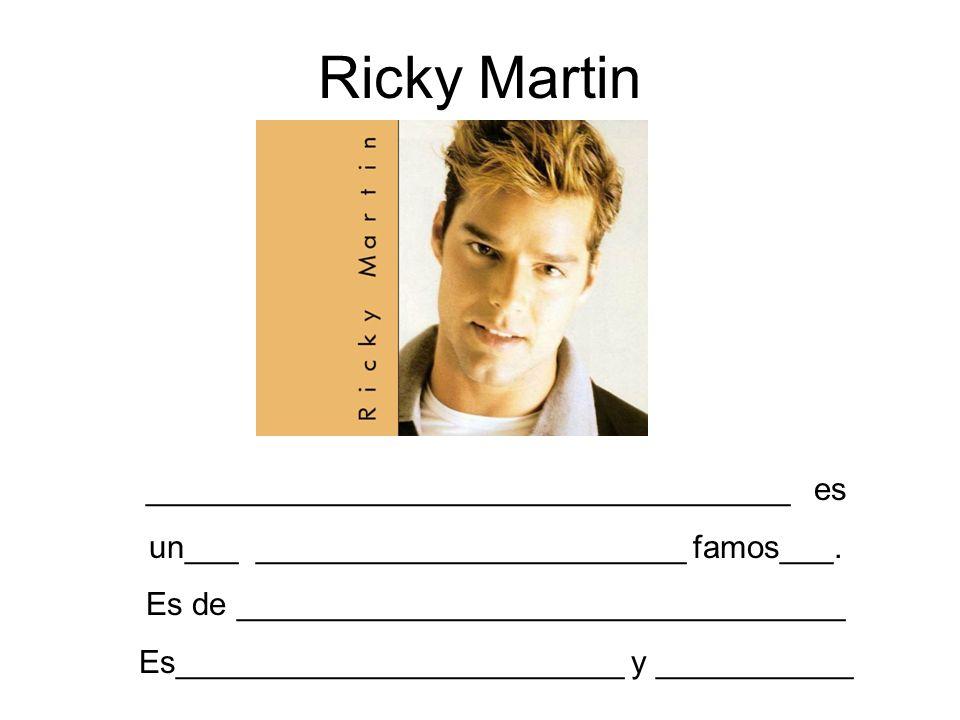 Ricky Martin ____________________________________ es