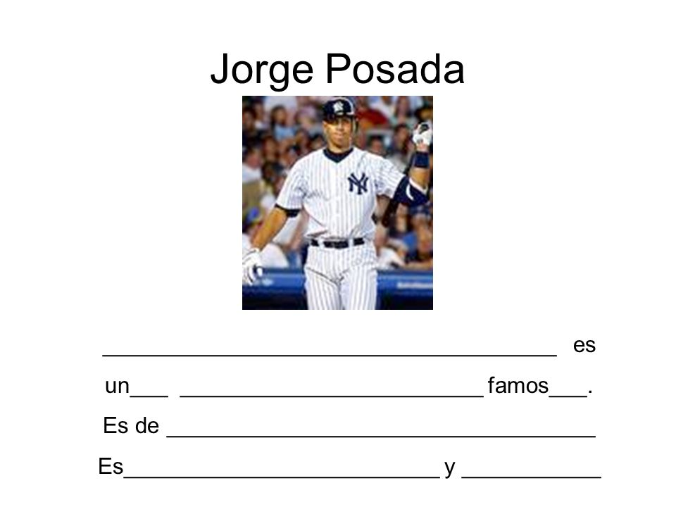 Jorge Posada ____________________________________ es