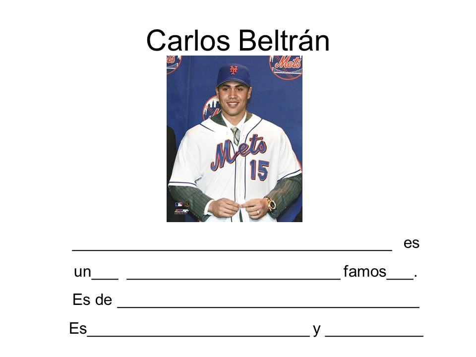 Carlos Beltrán ____________________________________ es