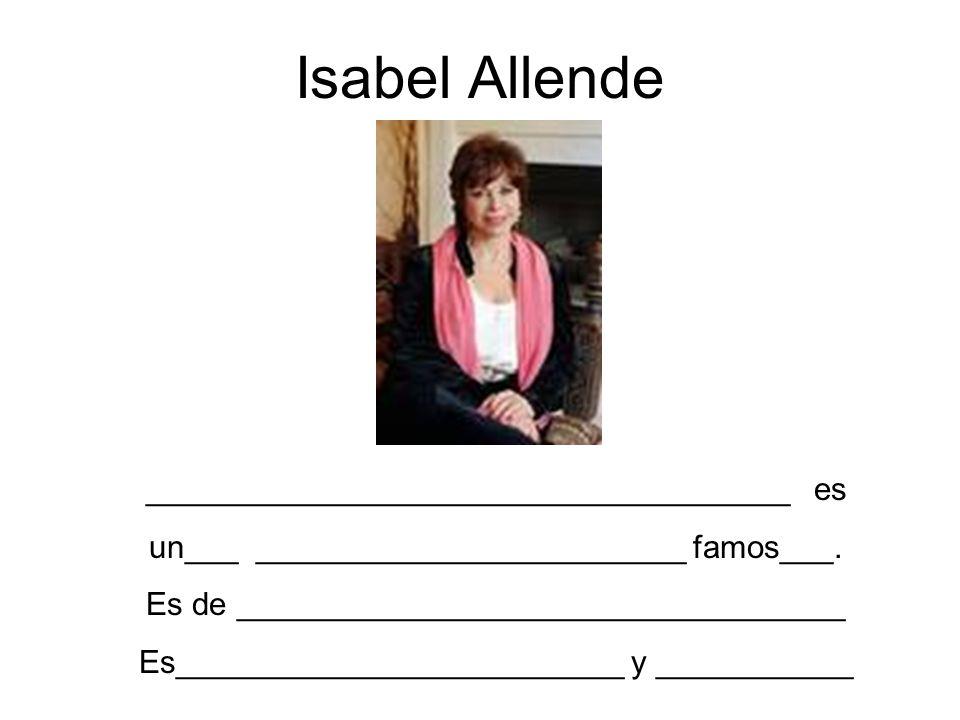Isabel Allende ____________________________________ es