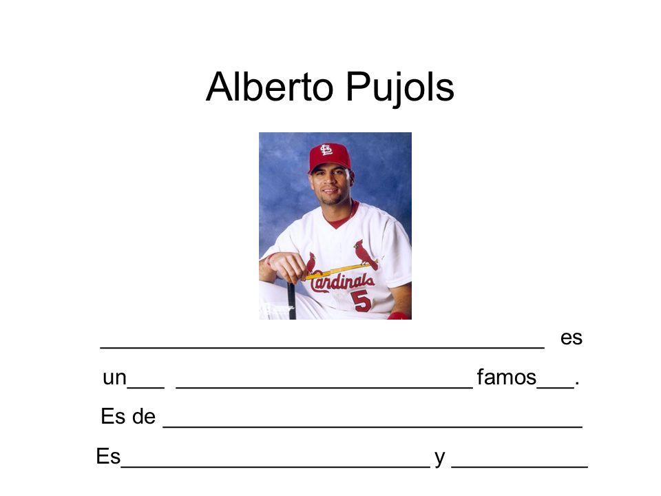 Alberto Pujols ____________________________________ es