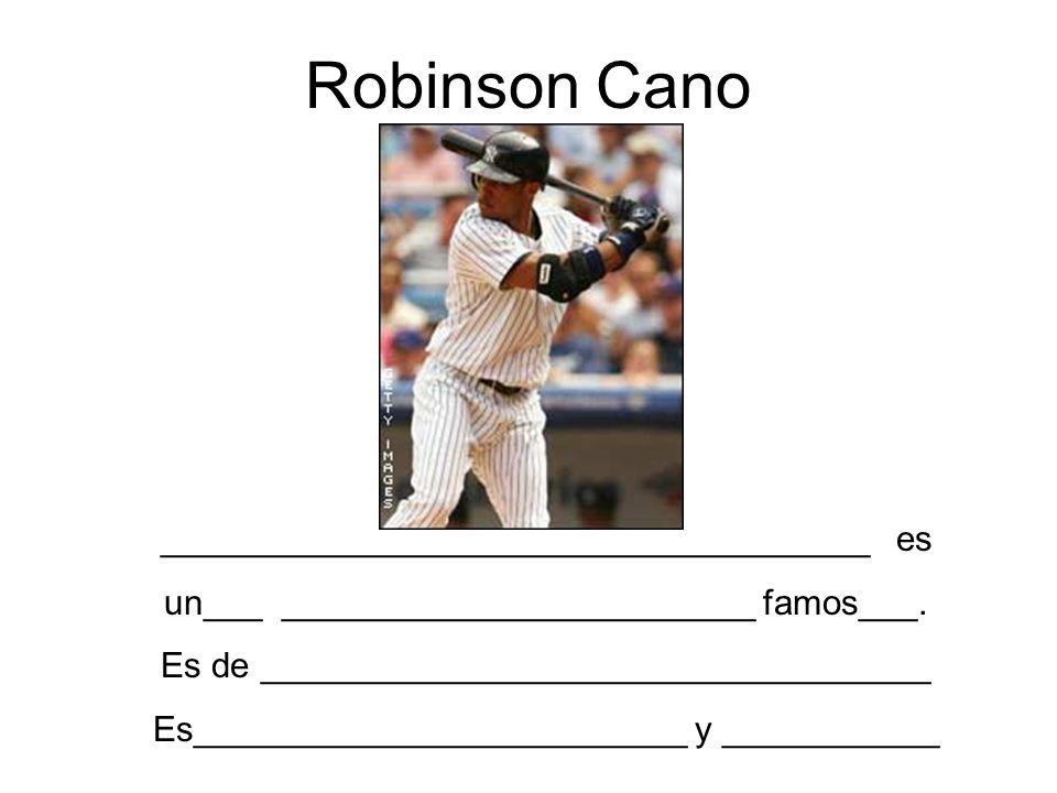 Robinson Cano ____________________________________ es