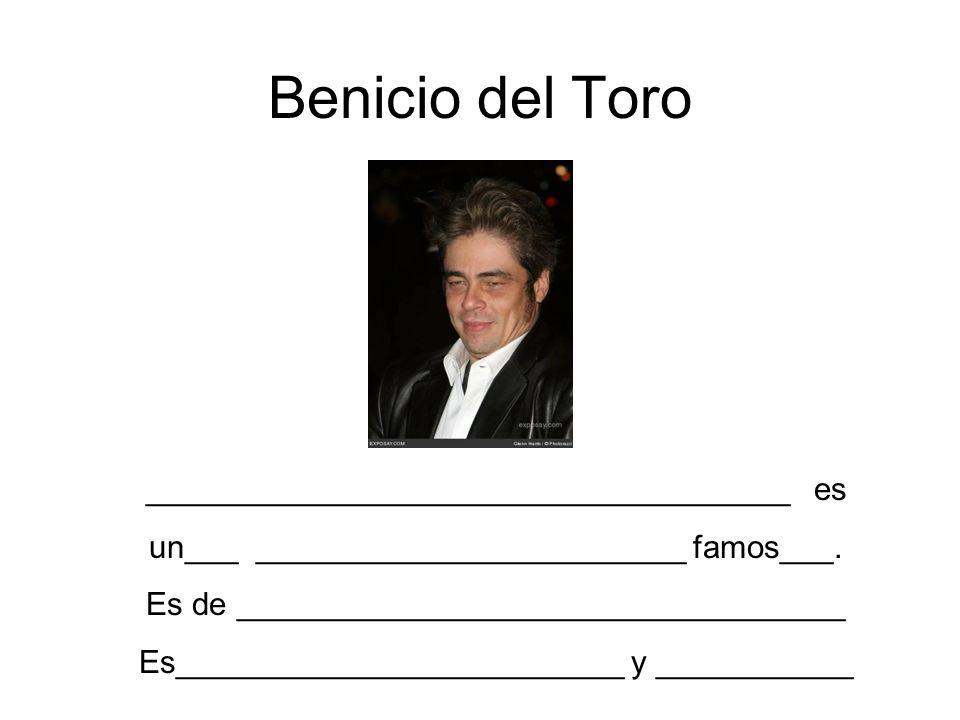 Benicio del Toro ____________________________________ es