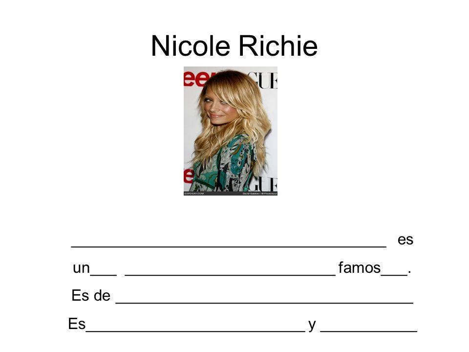 Nicole Richie ____________________________________ es