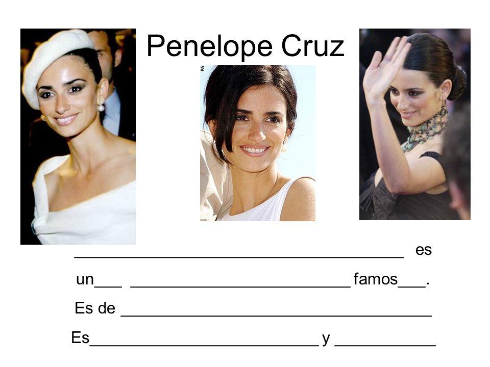 Penelope Cruz ____________________________________ es