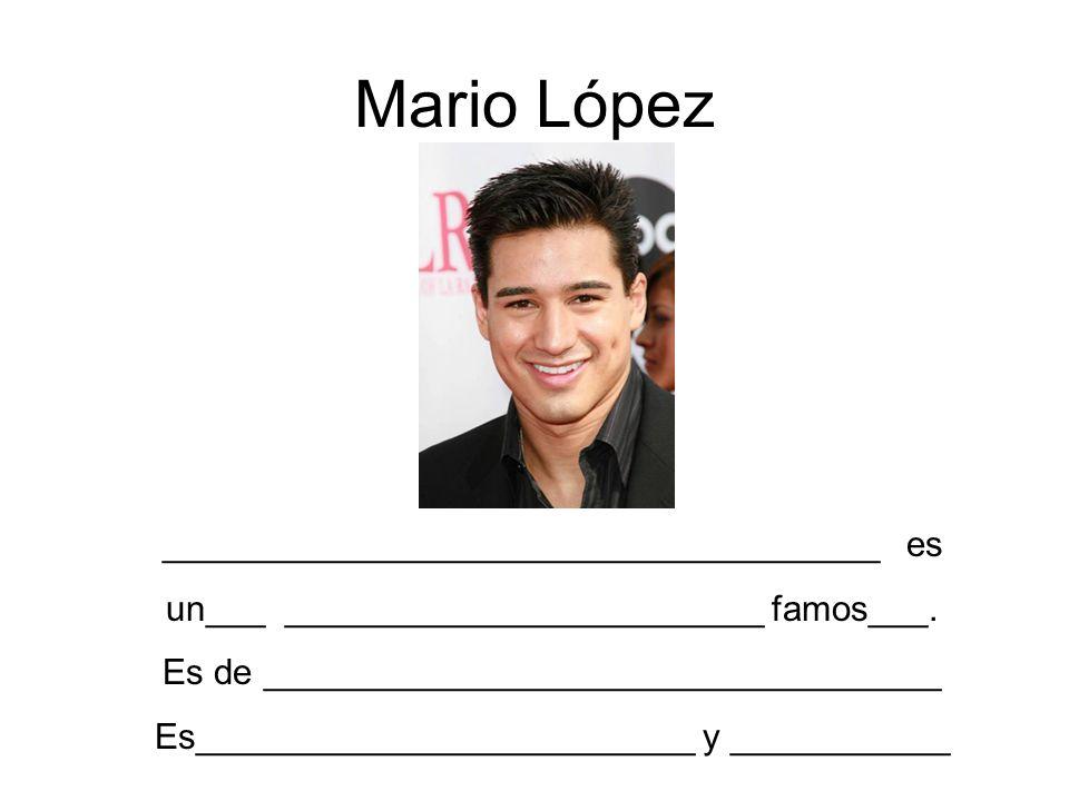 Mario López ____________________________________ es