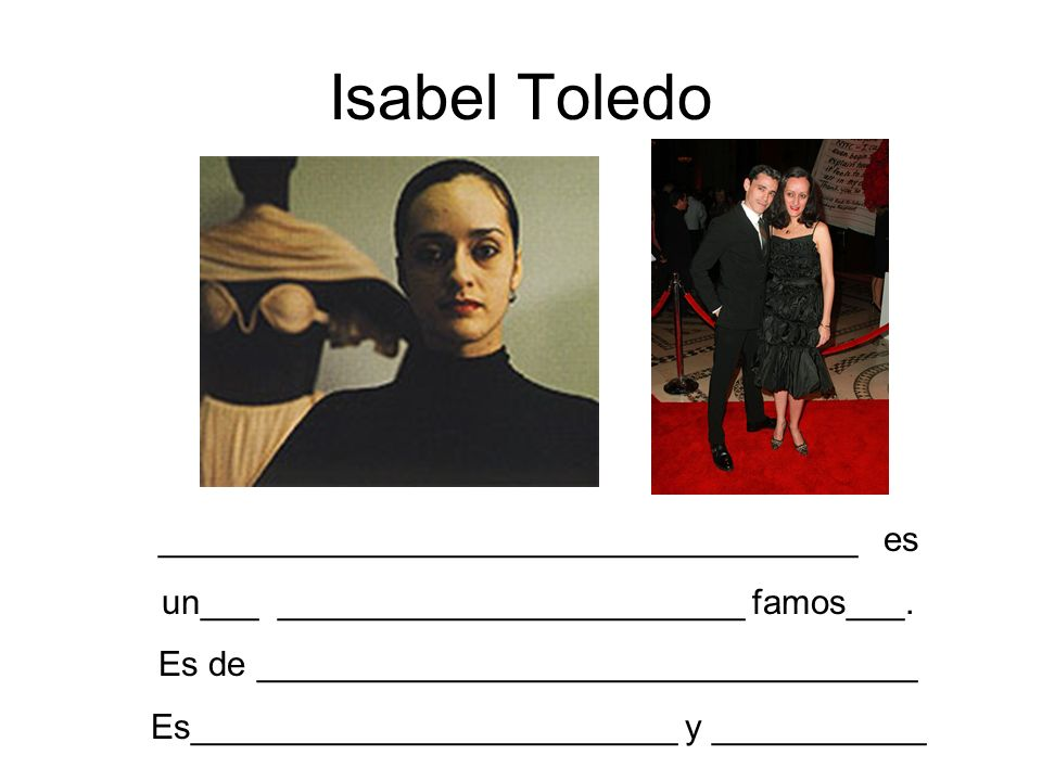 Isabel Toledo ____________________________________ es