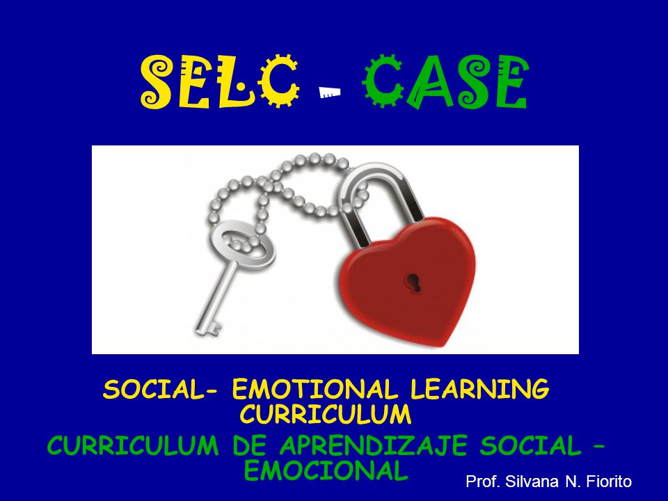 SELC - CASE SOCIAL- EMOTIONAL LEARNING CURRICULUM