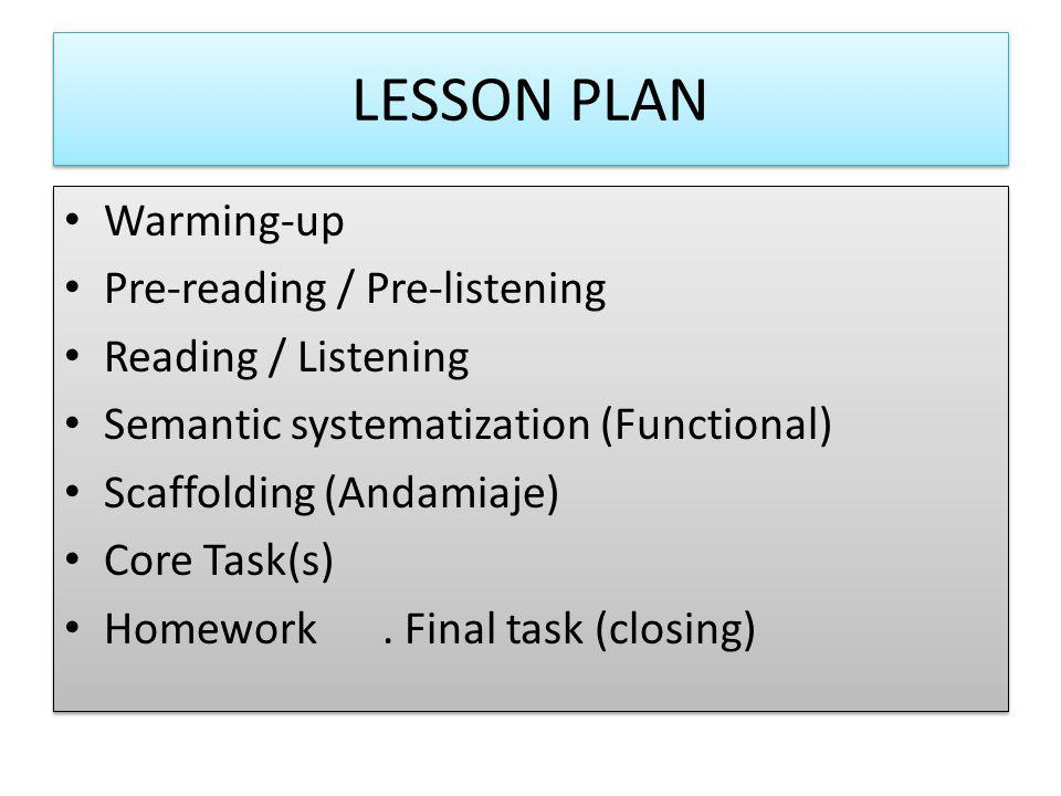 LESSON PLAN Warming-up Pre-reading / Pre-listening Reading / Listening