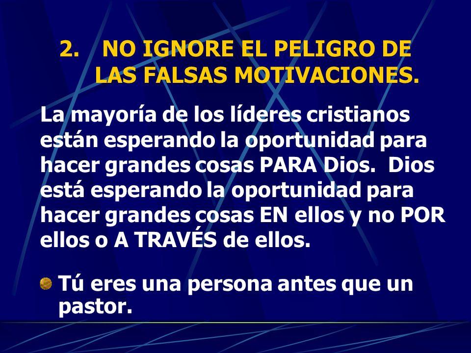 NO IGNORE EL PELIGRO DE LAS FALSAS MOTIVACIONES.