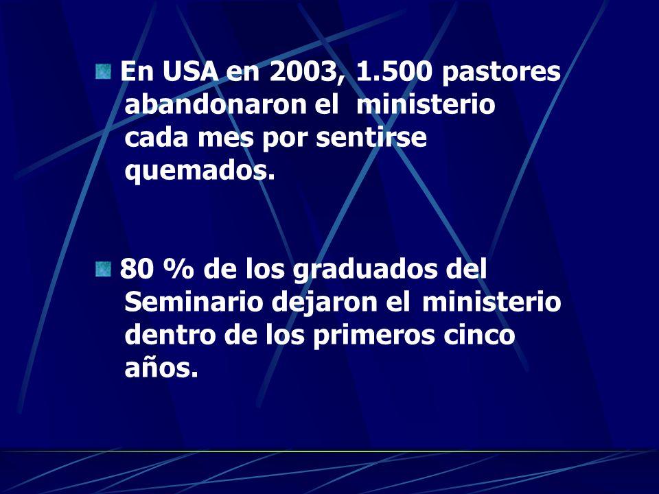 En USA en 2003, 1. 500 pastores abandonaron el