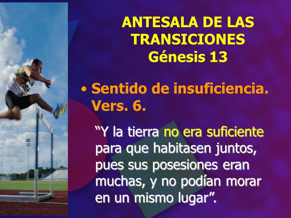 ANTESALA DE LAS TRANSICIONES Génesis 13