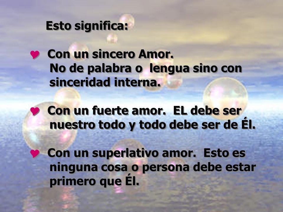 Esto significa: Con un sincero Amor. No de palabra o lengua sino con sinceridad interna.