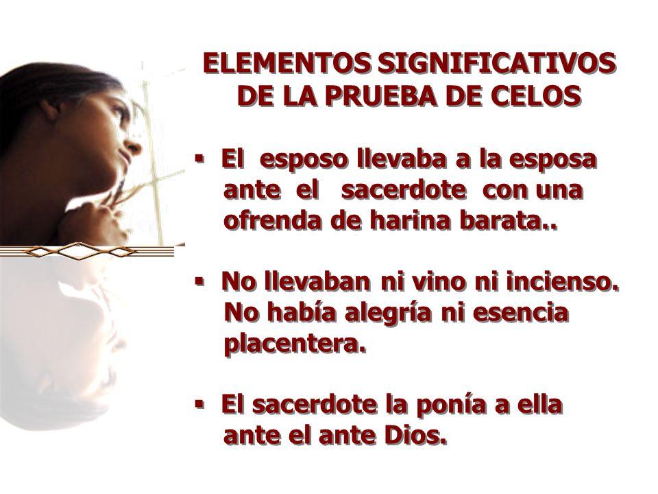 ELEMENTOS SIGNIFICATIVOS DE LA PRUEBA DE CELOS