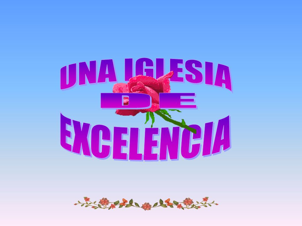 UNA IGLESIA DE EXCELENCIA
