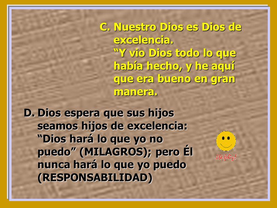 Nuestro Dios es Dios de excelencia.