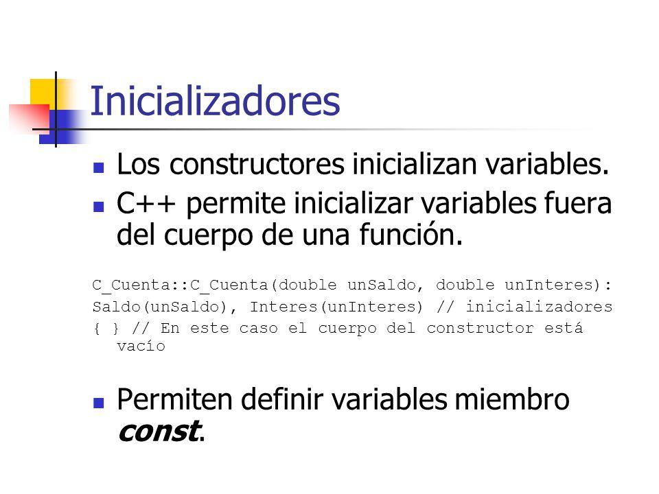 Inicializadores Los constructores inicializan variables.