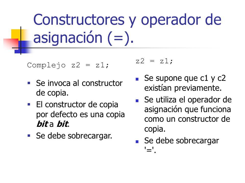 Constructores y operador de asignación (=).