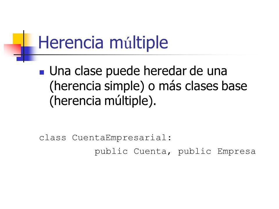 Herencia múltiple Una clase puede heredar de una (herencia simple) o más clases base (herencia múltiple).
