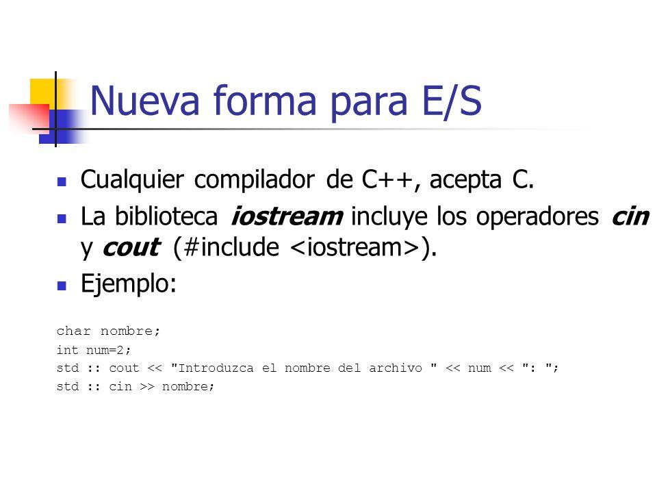 Nueva forma para E/S Cualquier compilador de C++, acepta C.