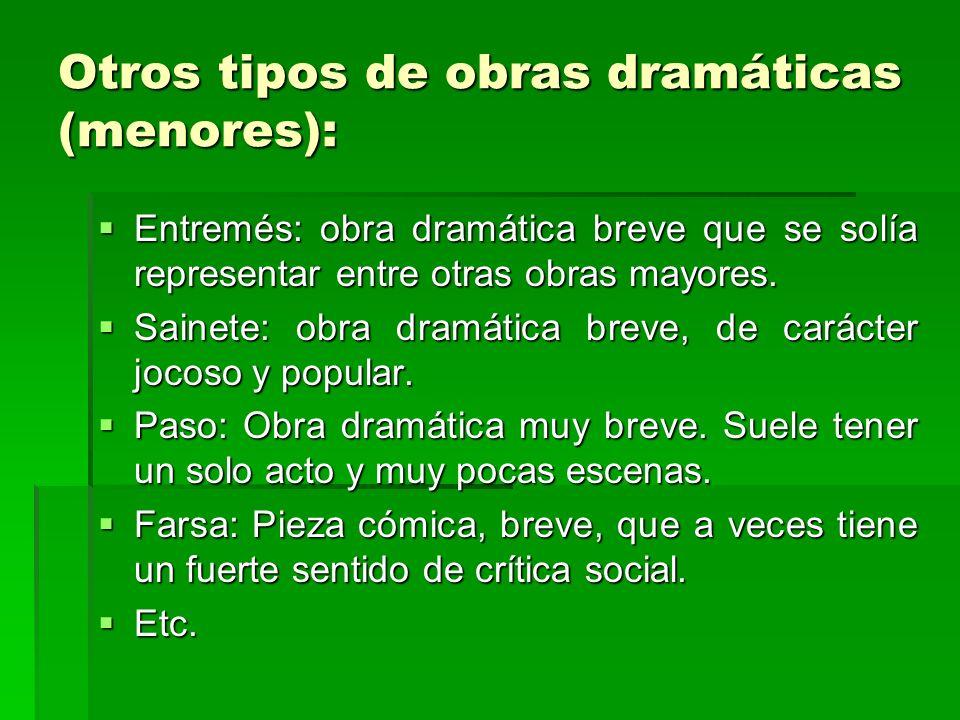 Otros tipos de obras dramáticas (menores):
