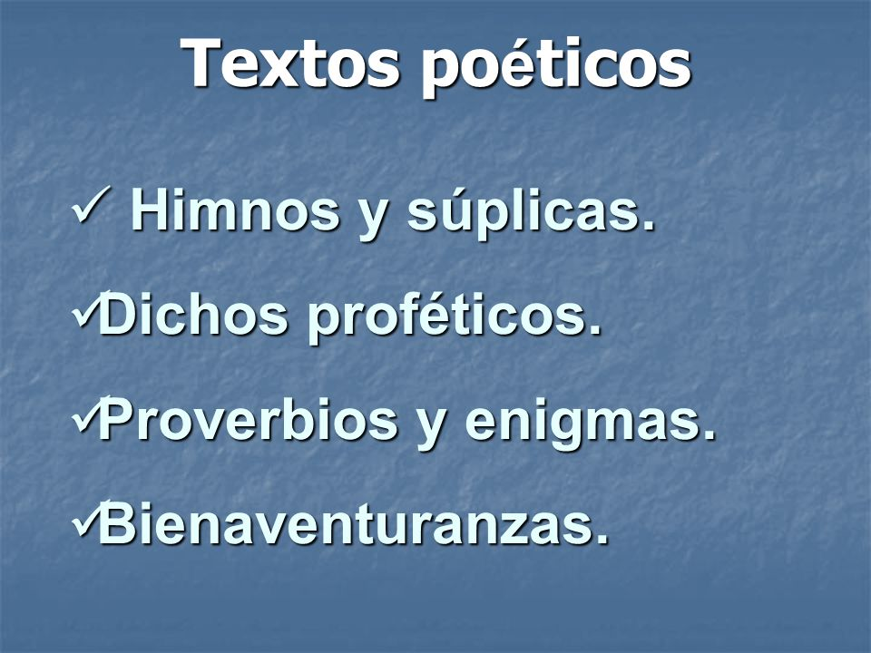 Textos poéticos Himnos y súplicas. Dichos proféticos.