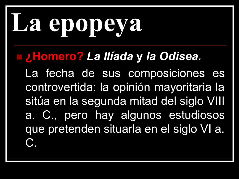 La epopeya ¿Homero La Ilíada y la Odisea.