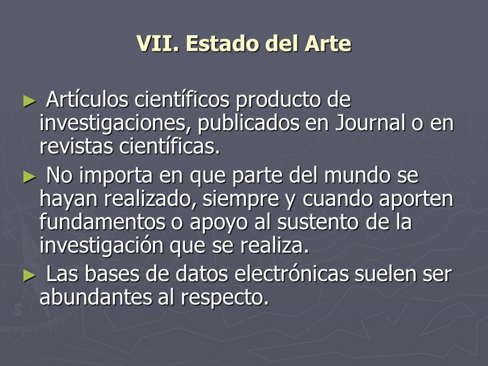 VII. Estado del Arte Artículos científicos producto de investigaciones, publicados en Journal o en revistas científicas.