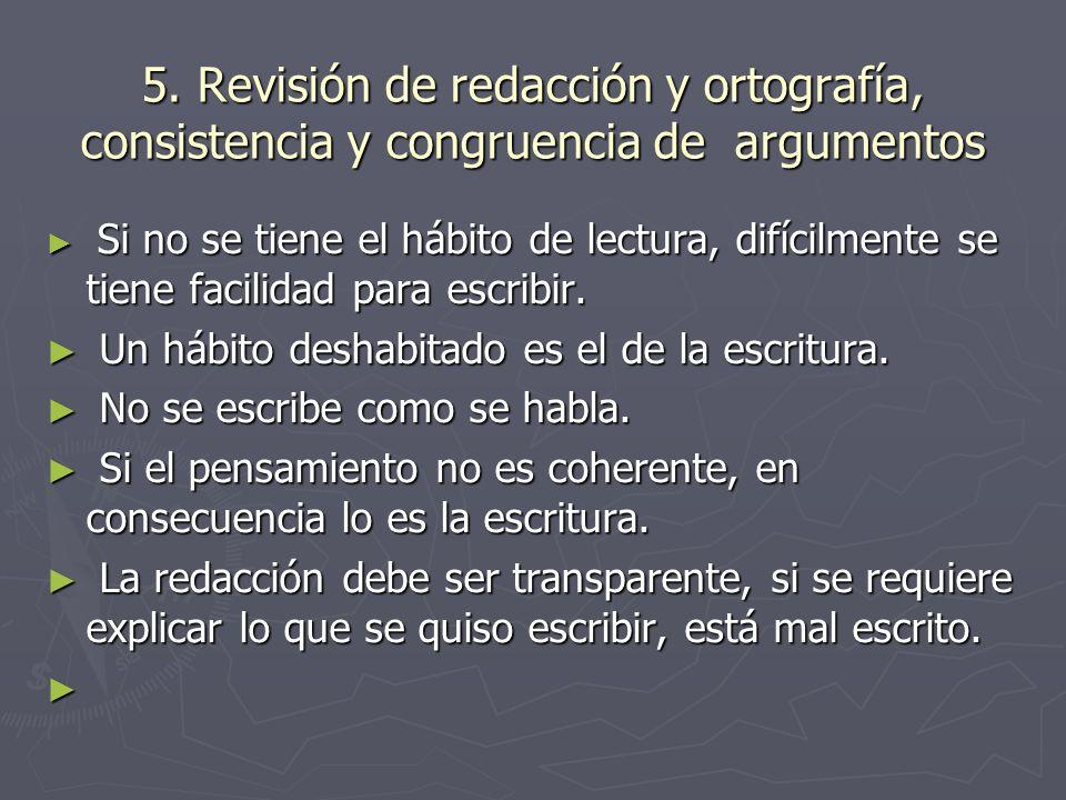 5. Revisión de redacción y ortografía, consistencia y congruencia de argumentos