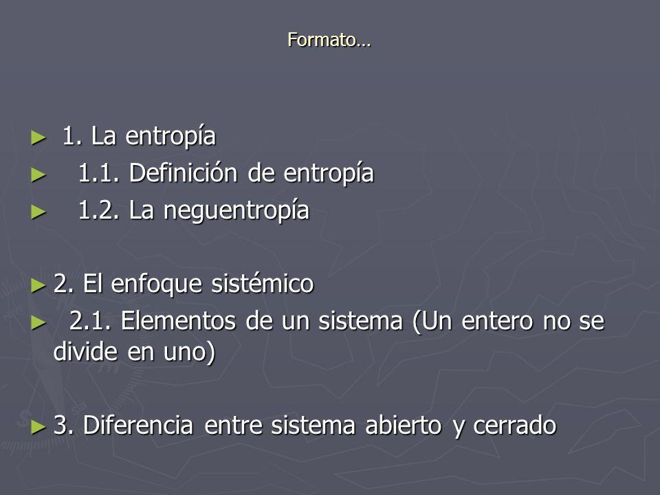 1.1. Definición de entropía 1.2. La neguentropía