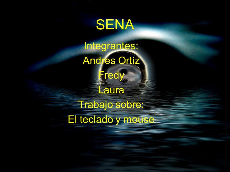 SENA Integrantes: Andres Ortiz Fredy Laura Trabajo sobre: