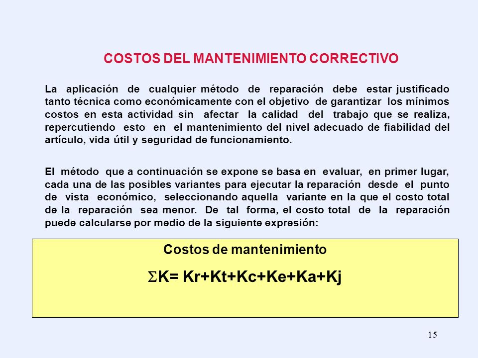 Costos de mantenimiento K= Kr+Kt+Kc+Ke+Ka+Kj