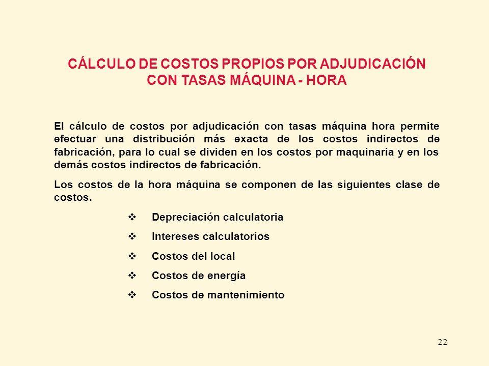 CÁLCULO DE COSTOS PROPIOS POR ADJUDICACIÓN CON TASAS MÁQUINA - HORA