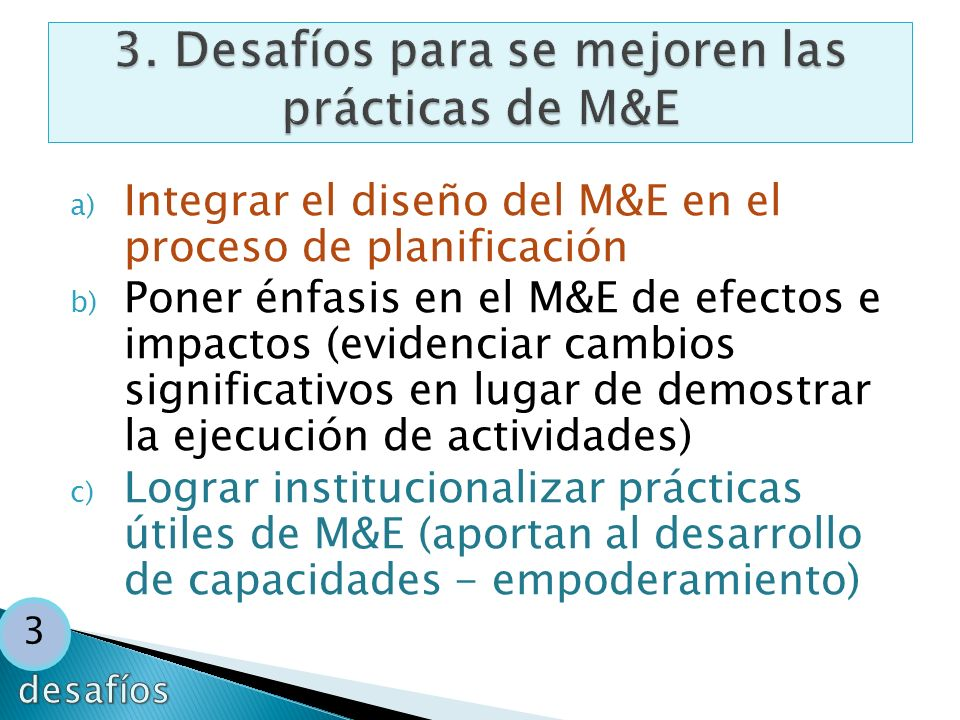 3. Desafíos para se mejoren las prácticas de M&E