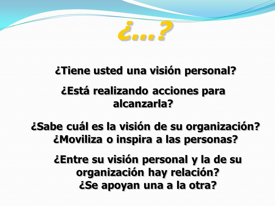 ¿... ¿Tiene usted una visión personal