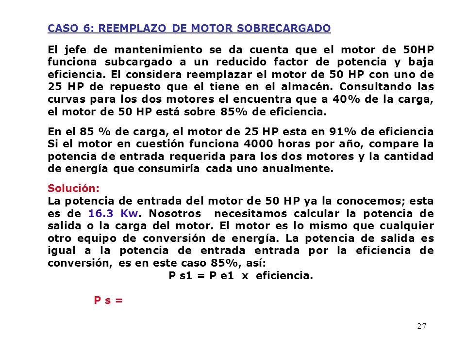CASO 6: REEMPLAZO DE MOTOR SOBRECARGADO