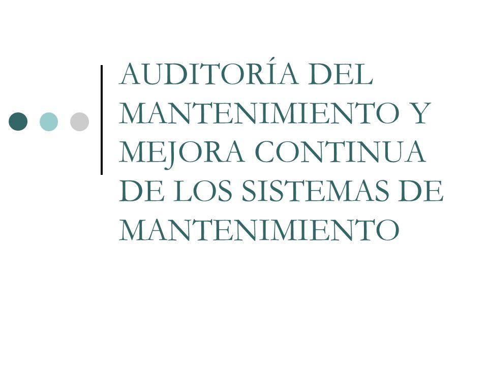 AUDITORÍA DEL MANTENIMIENTO Y MEJORA CONTINUA DE LOS SISTEMAS DE MANTENIMIENTO