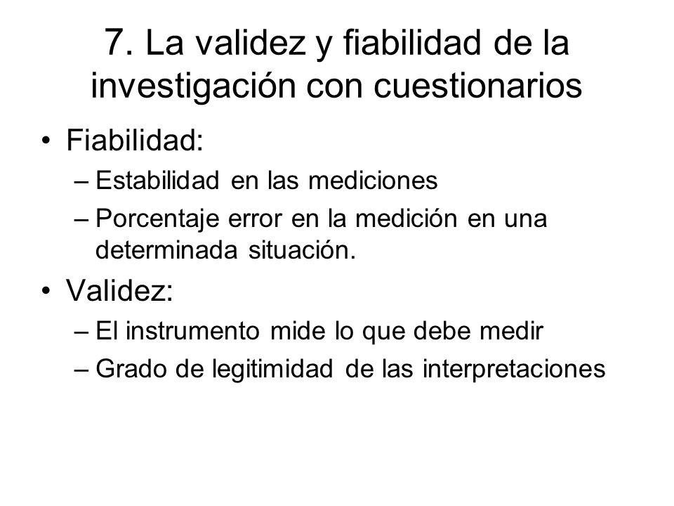 7. La validez y fiabilidad de la investigación con cuestionarios