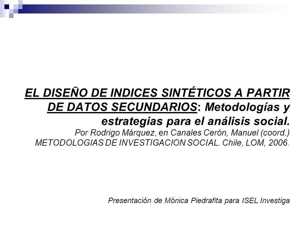 EL DISEÑO DE INDICES SINTÉTICOS A PARTIR DE DATOS SECUNDARIOS: Metodologías y estrategias para el análisis social.