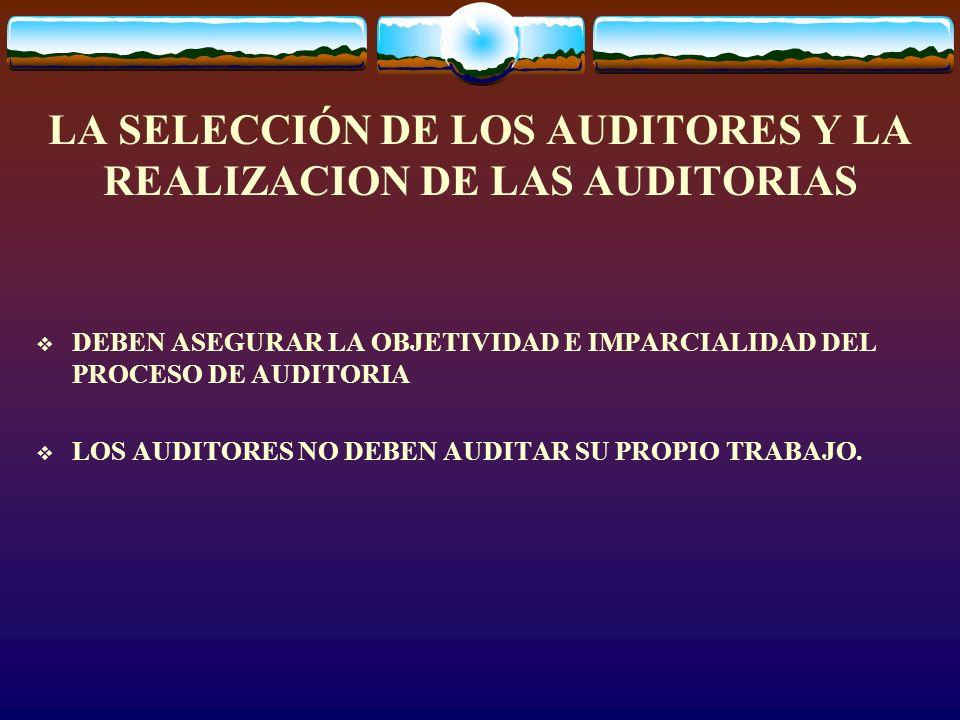 LA SELECCIÓN DE LOS AUDITORES Y LA REALIZACION DE LAS AUDITORIAS