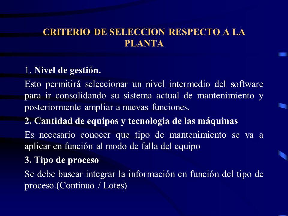 CRITERIO DE SELECCION RESPECTO A LA PLANTA