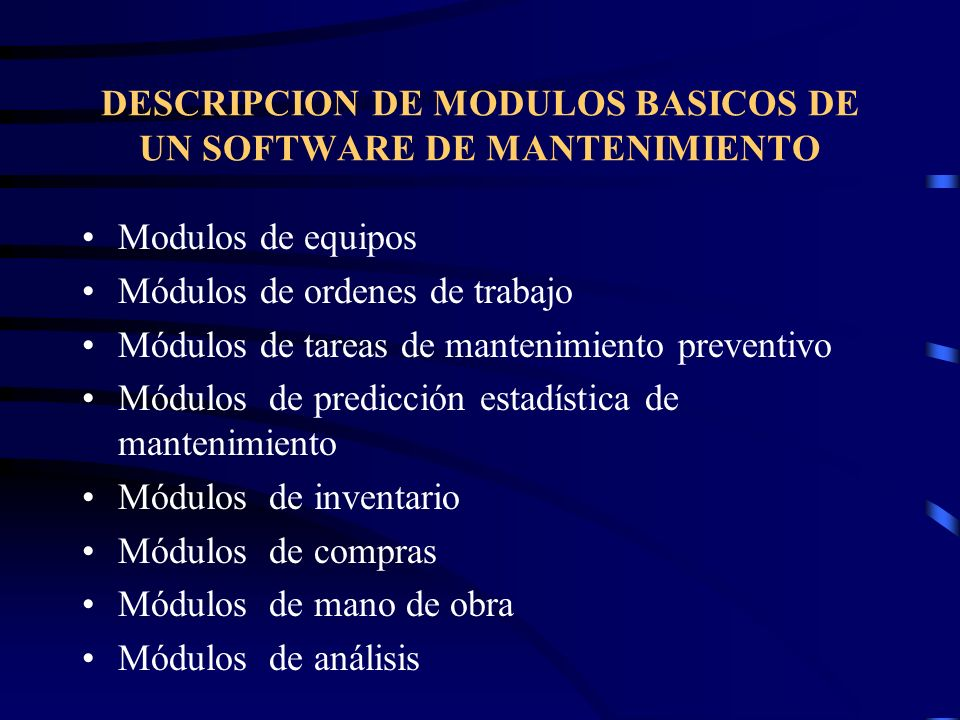 DESCRIPCION DE MODULOS BASICOS DE UN SOFTWARE DE MANTENIMIENTO