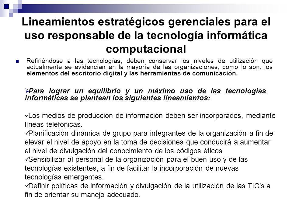 Lineamientos estratégicos gerenciales para el uso responsable de la tecnología informática computacional