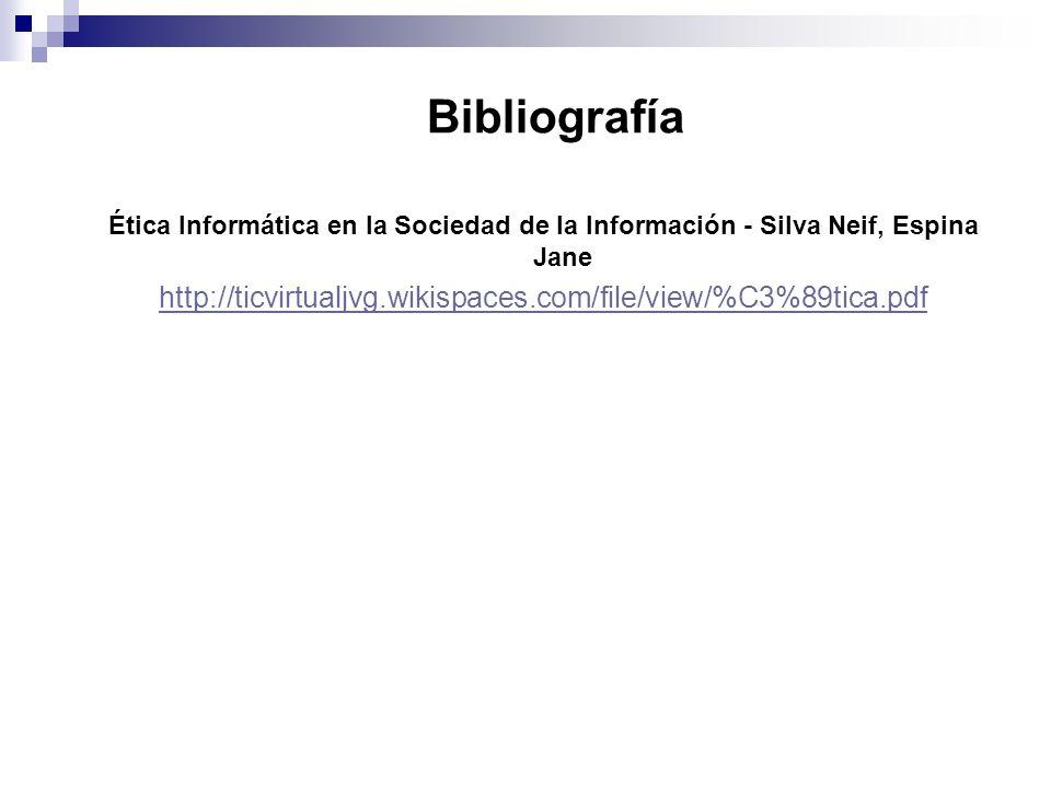 BibliografíaÉtica Informática en la Sociedad de la Información - Silva Neif, Espina Jane.