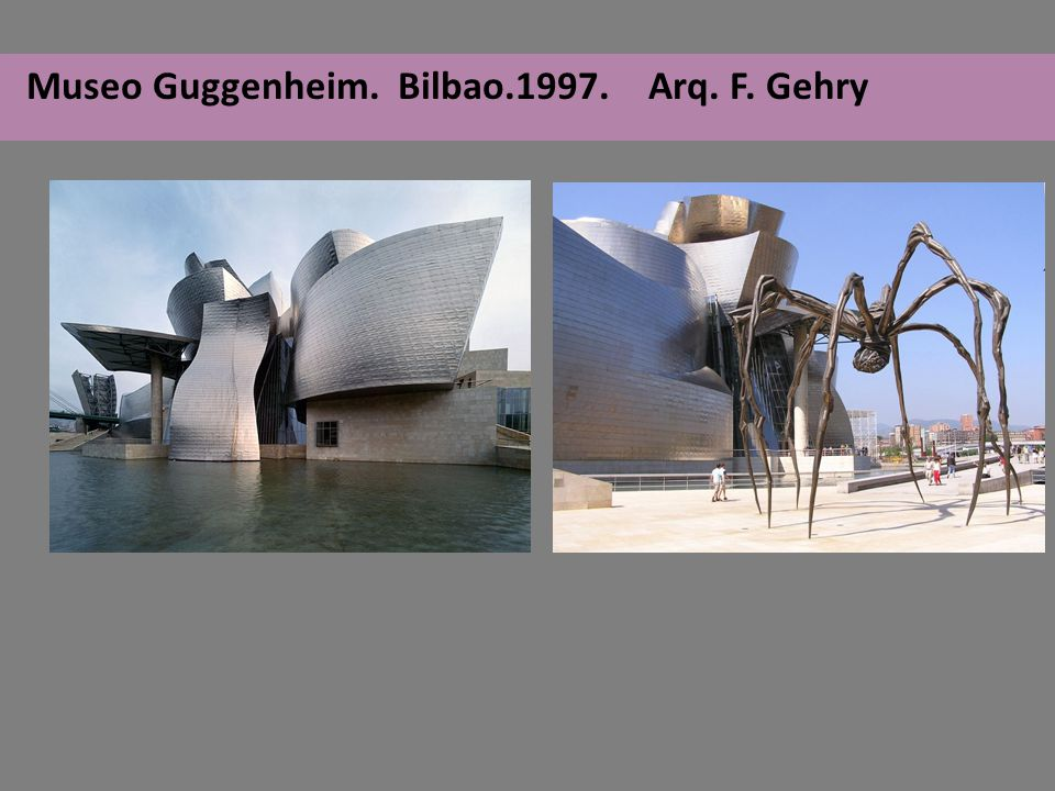 Museo Guggenheim. Bilbao.1997. Arq. F. Gehry